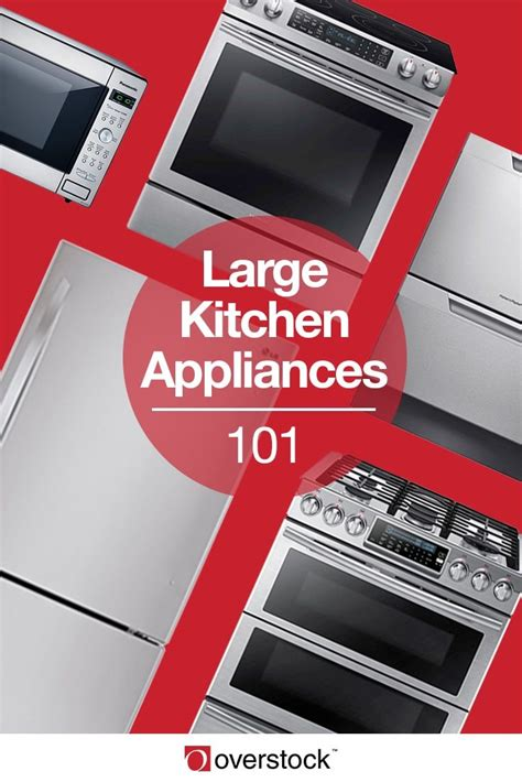 overstock appliances kitchen everything you need to know about large kitchen appliances