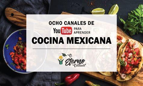 canales de cocina 8 canales de youtube para aprender cocina mexicana