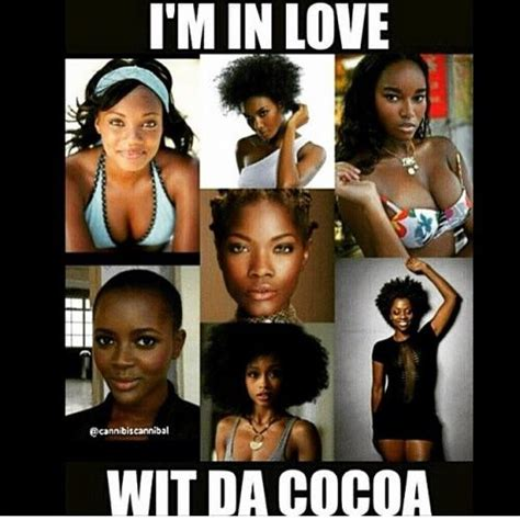 Black Love Memes - i m in love wit da cocoa