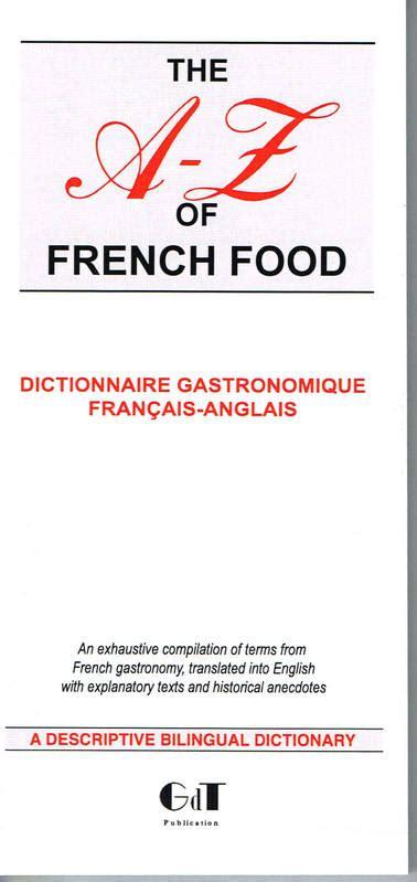 dictionnaire cuisine francais livre the a z of food fran 231 ais anglais an