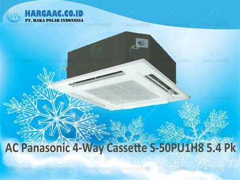 Outdoor Ac Panasonic 3 4 Pk harga ac panasonic 4 way cassette s 50pu1h8 3 phase 5 4 pk