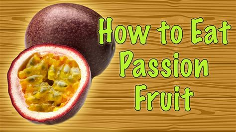 how to eat passion fruit youtube