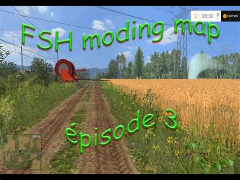 fs 15 fsh modding maps 233 pisode 3