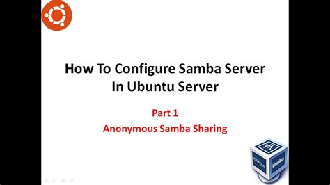 how to configure dhcp server on ubuntu youtube how to configure samba server in ubuntu part1 anonymous