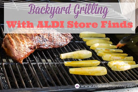 backyard grilling backyard grilling with quality aldi groceries simply sweet