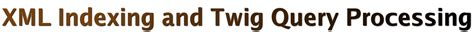 twig pattern xml prix is a system developed for indexing and querying xml