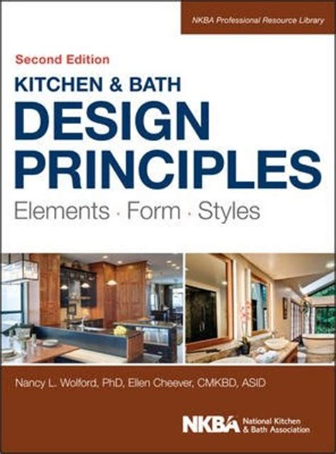 Principles Of Kitchen Design Kitchen And Bath Design Principles Cheever 9781118715680