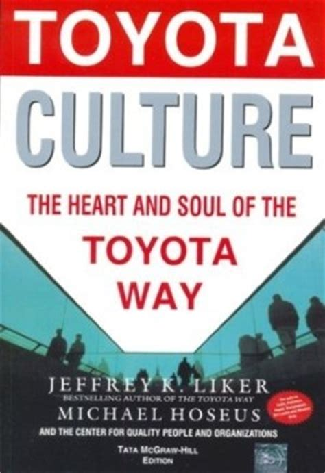 Toyota Culture Toyota Culture The And Soul Of The Toyota Way