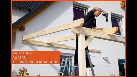 aus holz terrassendach selber bauen avec holz bauen