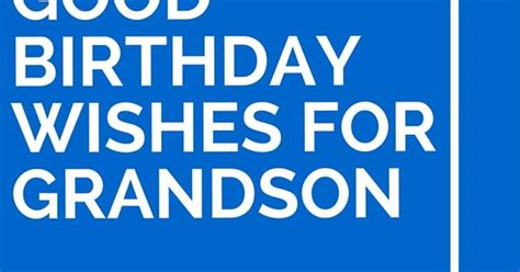 Birthday Quotes For A Grandson 19 Good Birthday Wishes For Grandson Birthday Wishes