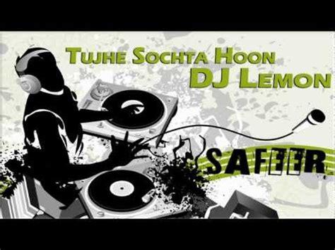 download dj lemon remix mp3 tujhe sochta hoon dj lemon kk atif aslam 3gp mp4 hd