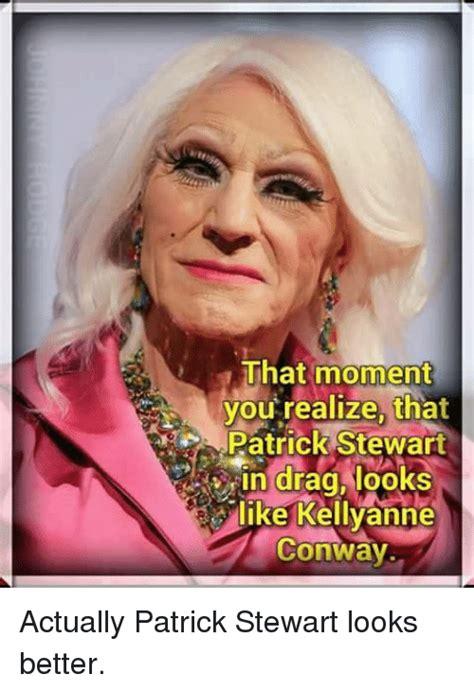 Kellyanne Conway Memes - that moment you realize tha patrick stewart slike kellyanne conway actually patrick stewart