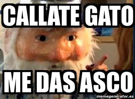 Meme Asco - meme personalizado callate gato me das asco 4439591