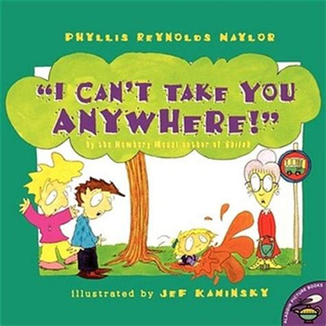 things you can t take books i can t take you anywhere by phyllis naylor