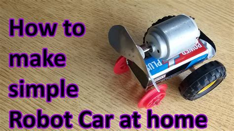 how to make easy robot car at home build your own robot