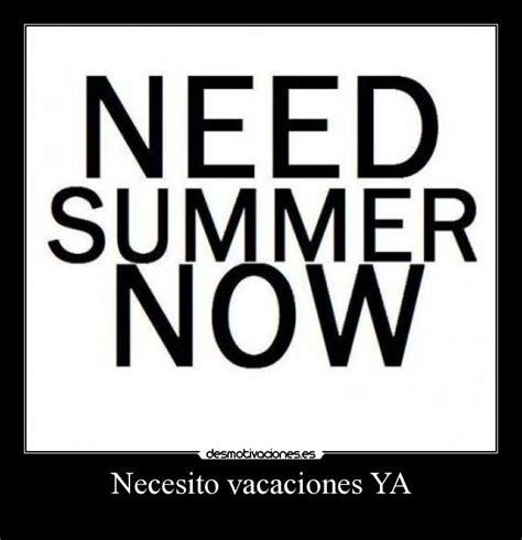 imagenes de necesito vacaciones urgente necesito vacaciones ya desmotivaciones