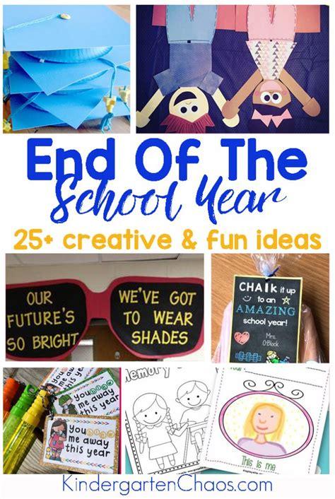 themes for kindergarten school year fun creative end of the school year ideas