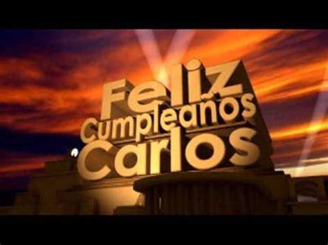 imagenes de happy birthday jorge feliz cumplea 241 os carlos youtube