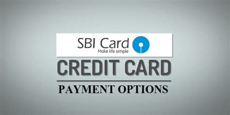 sbi credit card payment from other bank sbi credit card bill payment options 14 methods