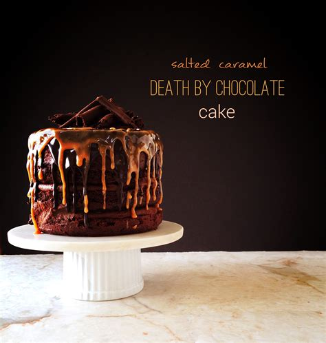 by by salted caramel death by chocolate cake