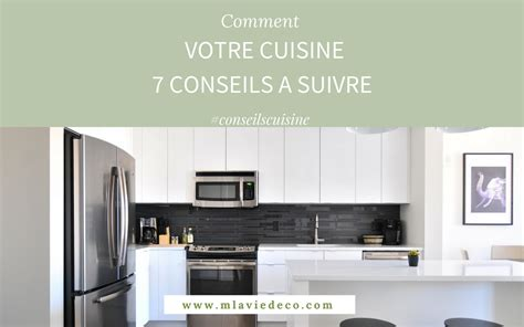 cuisine agencement conseil agencement cuisine 7 conseils pour r 233 ussir votre projet