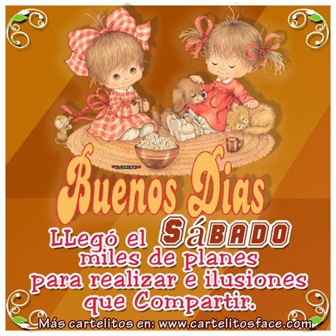 Imagenes Con Frases De Buenos Dias En Sabado | buenos d 237 as s 225 bado