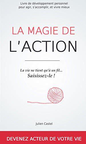 b074v4pzcf la magie de l action le la magie de l action livre de d 233 veloppement personnel