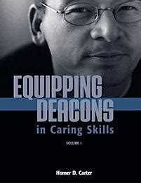 equipping deacons in caring skills volume 1 homer