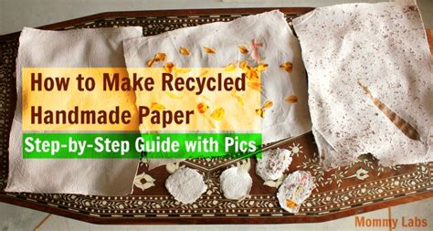 How To Make Handmade Paper - make recycled handmade paper with tutorial with pictures