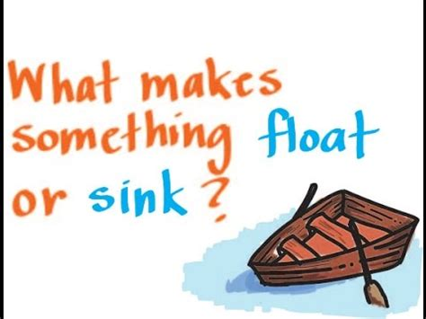 floating the boat meaning buoyancy what makes something float or sink youtube