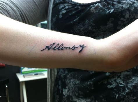 allons y tattoo i m getting this different font of course