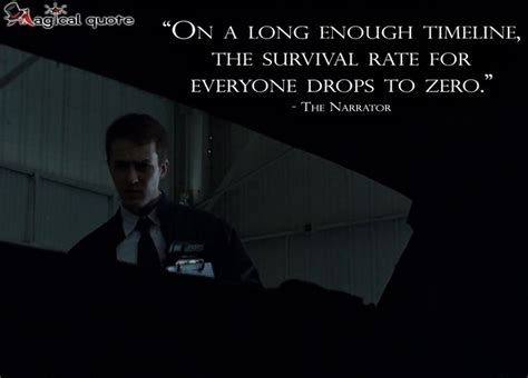 zero film quotes fightclub thenarrator on a long enough timeline the
