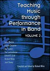Teaching Music Through Performance by Teaching Music Through Performance In Band Vol 2 Larry