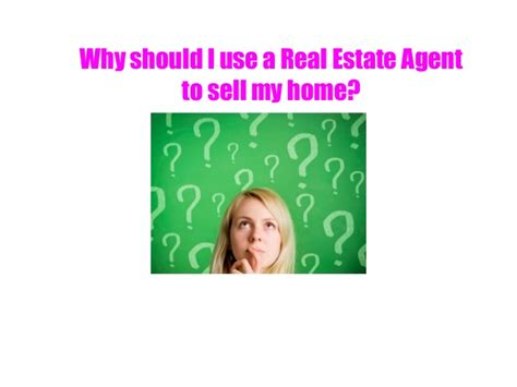 why should i use a real estate to sell my home