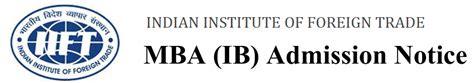 Mba In Foreign Trade by Indian Institutes Of Foreign Trade Iift Mba Admission 2017