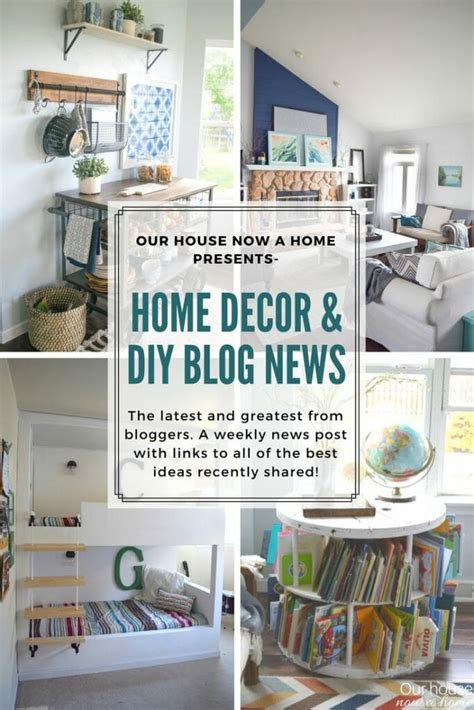 home decor blogs diy home decor diy blog news inspiring projects from this week our house now a home
