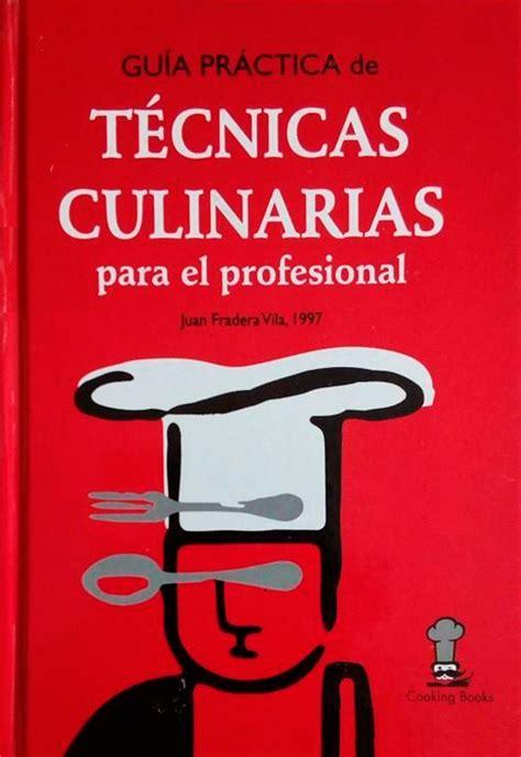 libreria culinaria gu 237 a pr 225 ctica de t 201 cnicas culinarias libros de cocina