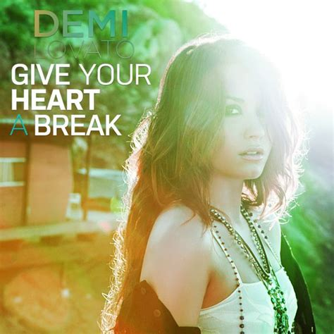 lyrics to demi lovato give your heart a break 14 best demi lovato video give your heart a break photos