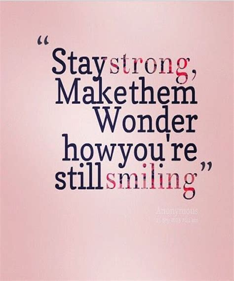 how you are still smiling friendship quotes phrases for
