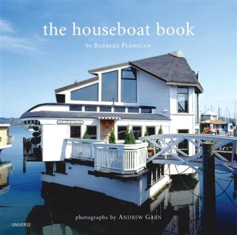 living on a boat book the houseboat book by andrew garn