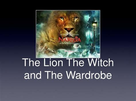The The Witch And The Wardrobe by Ppt The The Witch And The Wardrobe Powerpoint