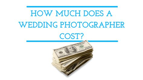 Wedding Photographer Cost by How Much Does A Wedding Photographer Cost