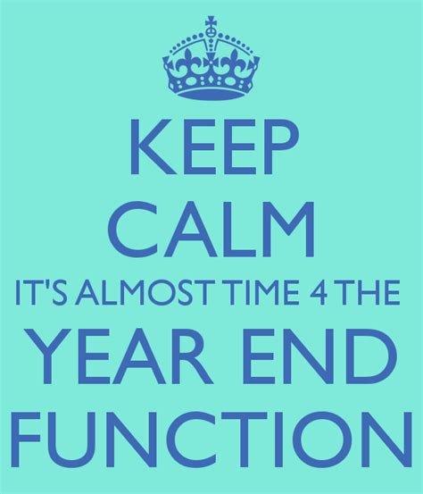 what date does new year end keep calm it s almost time 4 the year end function poster