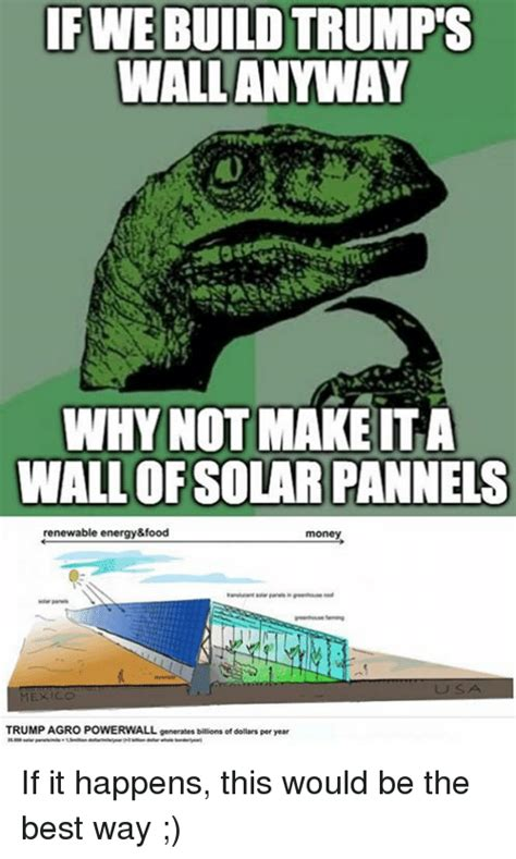 Solar Meme - ifwe build trump wall anyway why not make ita wall of