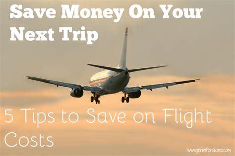 save money on flights 5 tips to save on flight costs jen around the world