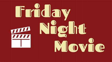 blogger film friday night movie movies to fit your favorite romance