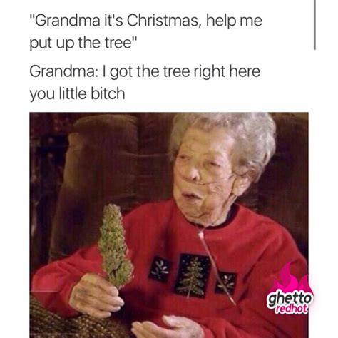 Funny Christmas Memes - grandma don t play ghetto red hot
