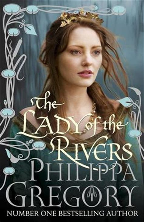 the of the rivers a novel the plantagenet and tudor novels the of the rivers by philippa gregory