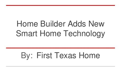 new smart home technology home builder adds new smart home technology