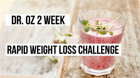 2 weight loss dr oz 2 week rapid weight loss challenge